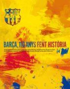 barça, 110 anys fent historia carles (coord.) santacana i torres 9788492758821