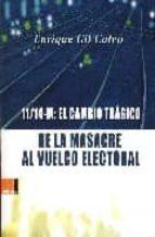 11 14 m: el cambio tragico: de la masacre al vuelco electoral enrique gil calvo 9788493433321