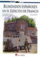 blindados españoles en el ejercito de franco (1936 1939) lucas molina franco jose maria manrique garcia 9788493726621