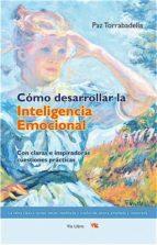como desarrollar la inteligencia emocional paz torrabadella 9788493809621
