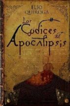los codices del apocalipsis elio quiroga 9788494220821