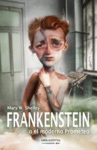 frankenstein o el moderno prometeo mary w. shelley 9788494508721