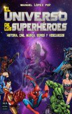 el universo de los superheroes-manuel lopez poy-9788494696121
