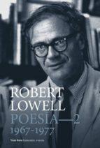 poesia completa 2 (1967-1977)-robert lowell-9788494740121
