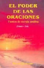 el poder de las oraciones: fuentes de energia positiva-9788495919021