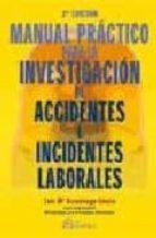 manual practico para la investigacion de accidentes e incidentes laborales (2ª ed.) luis maria azcuenaga lizana 9788496169821