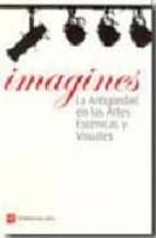 imagines: la antiguedad  en las artes escenicas y visuales-9788496487321
