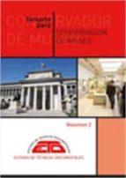 TEMARIO PARA CONSERVADOR DE MUSEO: VOLUMEN 2 PATRIMONIO ARTÍSTICO Y CIENTÍFICO-TÉCNICO, PATRIMONIO ETNOGRÁFICO Y ARTES DECORATIVAS