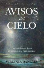 avisos del cielo: las enseñanzas de un ser cosmico a la raza huma na virginia dangma 9788496632721