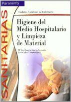 higiene del medio hospitalario y limpieza de material-jose carlos vicente garcia-m jose garcia garcia-saavedra-9788497323321