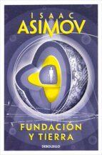 fundacion y tierra isaac asimov 9788497599221