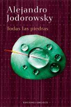 todas las piedras-alejandro jodorowsky-9788497775021