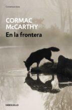 en la frontera-cormac mccarthy-9788497934121