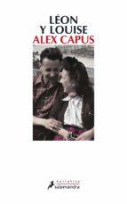 leon y louise-alex capus-9788498385021