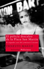 el policia descalzo de la plaza san martin: el segundo caso del c omisario lascano ernesto mallo 9788498416121