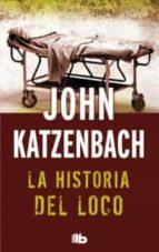 la historia del loco-john katzenbach-9788498728521
