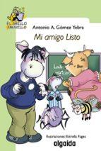 El libro de Mi amigo listo (el grillo amarillo) autor ANTONIO A. GOMEZ YEBRA DOC!