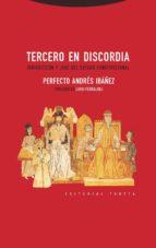 tercero en discordia: jurisdiccion y juez del estado constitucional perfecto andres ibañez 9788498795721
