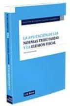 aplicacion de las normas tributarias y la elusion fiscal-carlos palao taboada-9788498980721