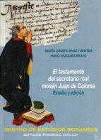el testamento del secretario real mosen juan de coloma: estudio y edicion-maria josefa sanz fuentes-hugo vazquez bravo-9788499114521