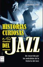 historias curiosas del jazz (ebook) lawrence lindt 9788499174921