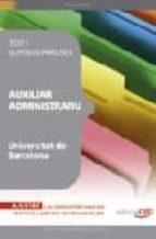 auxiliar administratiu universitat barcelona test i suposits prac tics 9788499247021