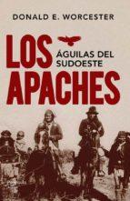 los apaches donald e. worcester 9788499422121