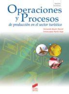 operaciones y procesos de producción en el sector turístico (ebook)-fernando bayon marine-inmaculada martin rojo-9788499585321
