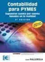 contabilidad para pymes: supuestos cuenta por cuenta basados en l a realidad (3ª ed) (actualizado 13/2010) joan pallerola comamala 9788499640921