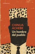 un hombre del pueblo (ebook)-chinua achebe-9788499896021