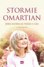 minha história de perdão e cura   2ª edição ampliada (ebook) stormie omartian 9788543302621