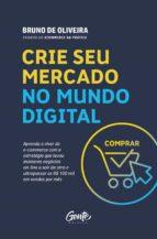 crie seu mercado no mundo digital (ebook)-bruno de oliveira-9788545202721