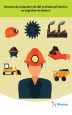 normas de competencia del profesional técnico en explotación minera (ebook)-9788740479621