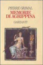 El libro de Memorie di agrippina autor PIERRE GRIMAL EPUB!