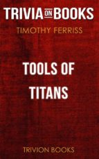 tools of titans by timothy ferriss (trivia on books) (ebook) timothy ferris 9788828304821