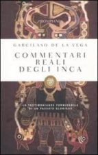 commentari reali degli incas-garcilaso de la vega-9788845266621