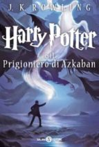 El libro de Harry potter e il prigioniero di azkaban autor J.K. ROWLING PDF!