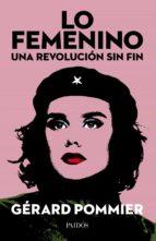 lo femenino, una revolución sin fin (ebook)-gerard pommier-9789501297621