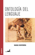 ontologia del lenguaje-rafael echeverria-9789506413521