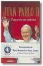 juan pablo ii: un papa entre dos milenios joseph benedicto xvi ratzinger 9789507249921