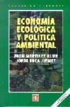 economia ecologica y politica ambiental (2ª ed.) joan martinez alier jordi roca jusment 9789681664121