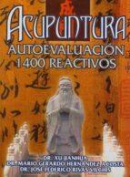 acupuntura. autoevaluacion 1400 reactivos: un estudio sobre texto s escogidos  (2ª ed.) xu jianhua 9789685566421