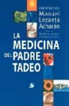 la medicina del padre tadeo (4ª ed.)-manuel lezaeta acharan-9789688605721
