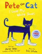 pete the cat i love my white shoes eric litwin 9780007553631