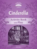 cinderella activity book & play: classic tales: level 4 9780194239431
