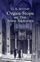 organ-stops and their artistic registration-george ashdown audsley-rollin smith-9780486424231