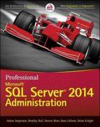 professional microsoft sql server 2014 administration 9781118859131