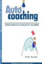 autocoaching: como conseguir lo mejor de uno mismo pedro amador 9781409203131