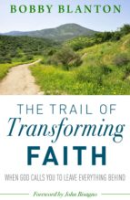 THE TRAIL OF TRANSFORMING FAITH