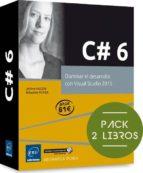 c# 6: pack de 2 libros: dominar el desarrollo con visual studio 2015 sebastien putier jerome hugon 9782409002731